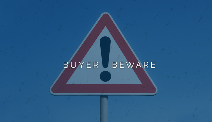 Caveat Emptor let the buyer beware